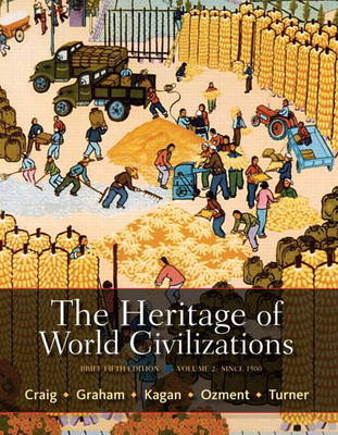 The Heritage of World Civilizations: Volume 2 Plus New MyHistoryLab with Etext -- Access Card Package