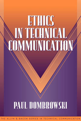 Ethics in Technical Communication (Part of the Allyn & Bacon Series in Technical Communication)