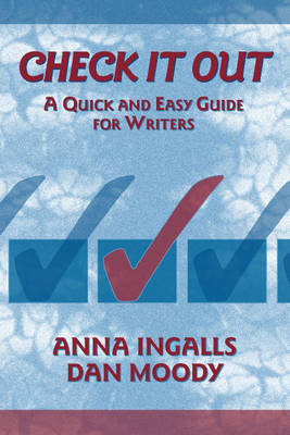 Check it Out: A Quick and Easy Guide for Writers
