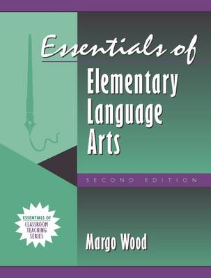 Essentials of Elementary Language Arts, (Part of the Essentials of Classroom Teaching Series)