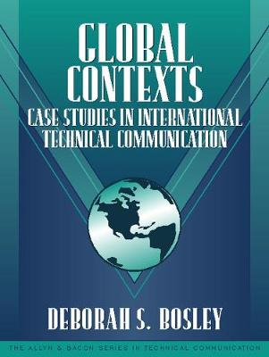 Global Contexts: Case Studies in International Technical Communication (Part of the Allyn & Bacon Series in Technical Communica