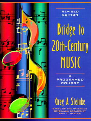Bridge to Twentieth-Century Music: A Programed Course (Revised Edition)