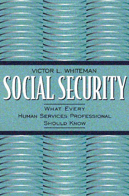 Social Security: What Every Human Services Professional Should Know