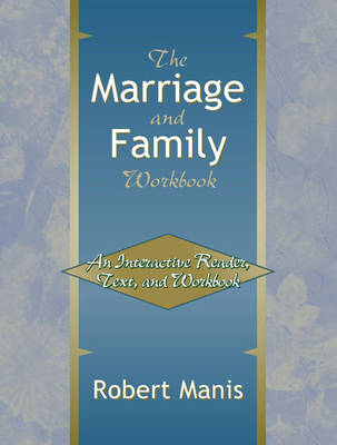 The Marriage and Family Workbook: An Interactive Reader, Text, and Workbook