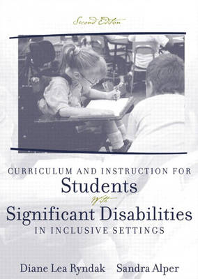 Curriculum and Instruction for Students with Significant Disabilities in Inclusive Settings