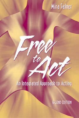 Free to Act: An Integrated Approach to Acting