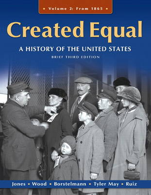 Created Equal: A History of the United States, Brief Edition, Volume 2