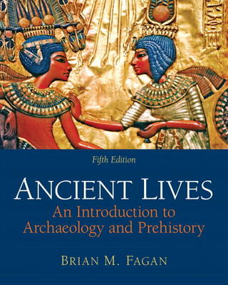 Ancient Lives: An Introduction to Archaeology and Prehistory Plus MySearchLab with Etext -- Access Card Package