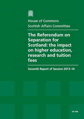 The referendum on separation for Scotland: the impact on higher education, research and tuition fees, seventh report of session 2013-14, report, together with formal minutes relating to the report