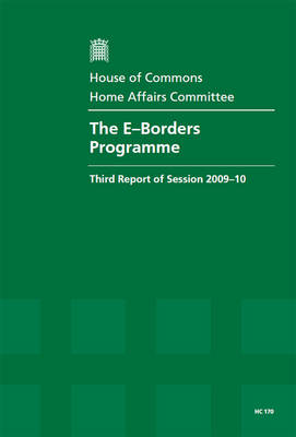 The E-Borders Programme: Third Report of Session 2009-10- Report, Together with Formal Minutes and Written Evidence