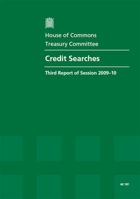 Credit Searches: Third Report of Session 2009-10 - Report Together with Formal Minutes, Oral and Written Evidence