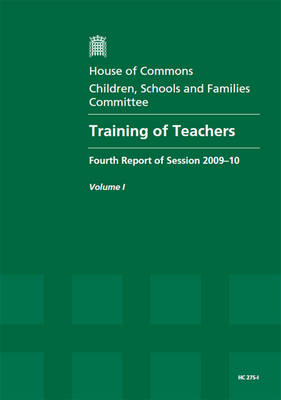 Training of Teachers: Fourth Session of 2009-10: v. 1: Report, Together with Formal Minutes