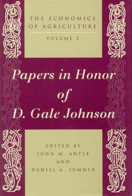 The Economics of Agriculture: v. 2: Essays on Agricultural Economics in Honor of D.Gale Johnson