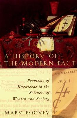 A History of the Modern Fact: Problems of Knowledge in the Sciences of Wealth and Society