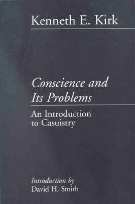 Conscience and its Problems: An Introduction to Casuistry