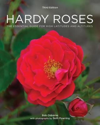 Hardy Roses: The Essential Guide for High Latitudes and Altitudes