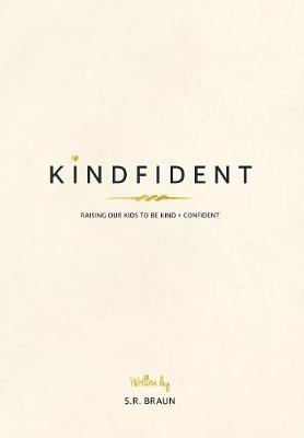 Kindfident: Raising Our Kids to Be Kind + Confident