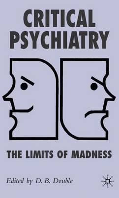 Critical Psychiatry: The Limits of Madness