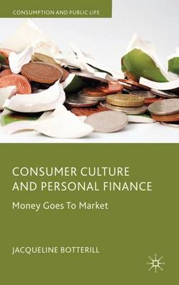 Consumer Culture and Personal Finance: Money Goes to Market