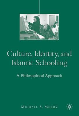 Culture, Identity, and Islamic Schooling: A Philosophical Approach