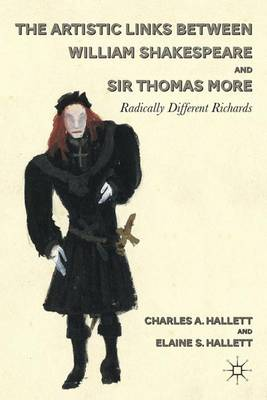 The Artistic Links Between William Shakespeare and Sir Thomas More: Radically Different Richards