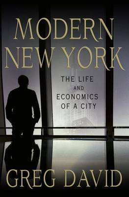 Modern New York: The Life and Economics of a City