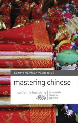 Mastering Chinese: The complete course for beginners