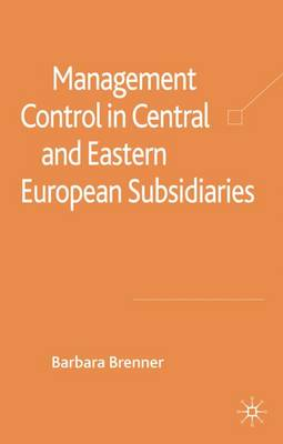 Management Control in Central and Eastern European Subsidiaries