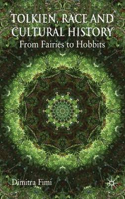 Tolkien, Race and Cultural History: From Fairies to Hobbits