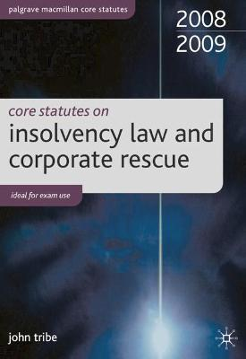 Core Statutes on Insolvency Law and Corporate Rescue 2008-09: 2008-09