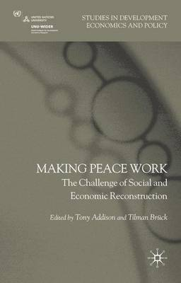 Making Peace Work: The Challenges of Social and Economic Reconstruction