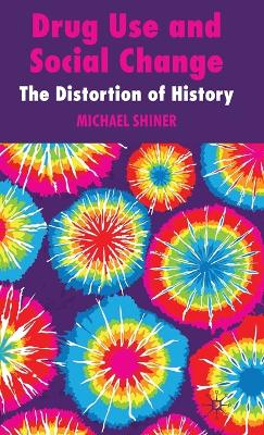 Drug Use and Social Change: The Distortion of History