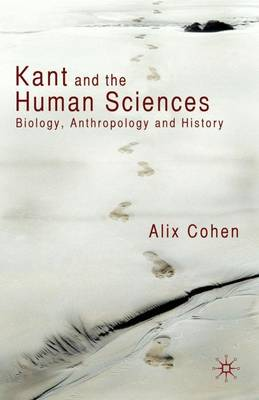Kant and the Human Sciences: Biology, Anthropology and History