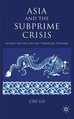 Asia and the Subprime Crisis: Lifting the Veil on the `Financial Tsunami'
