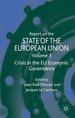 Report on the State of the European Union: Volume 3: Crisis in the EU Economic Governance
