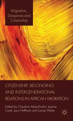 Citizenship, Belonging and Intergenerational Relations in African Migration