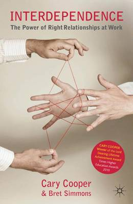 Interdependence: The Power of Right Relationships at Work