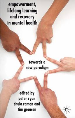 Empowerment, Lifelong Learning and Recovery in Mental Health: Towards a New Paradigm
