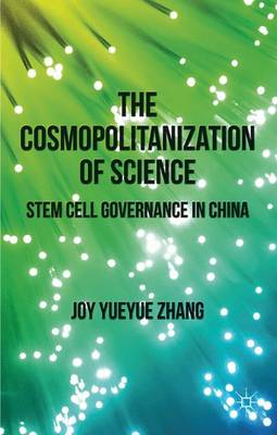 The Cosmopolitanization of Science: Stem Cell Governance in China