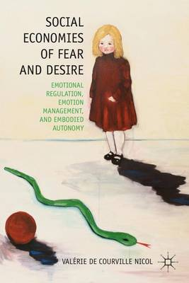 Social Economies of Fear and Desire: Emotional Regulation, Emotion Management, and Embodied Autonomy