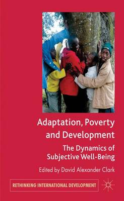 Adaptation, Poverty and Development: The Dynamics of Subjective Well-Being