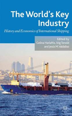 The World's Key Industry: History and Economics of International Shipping
