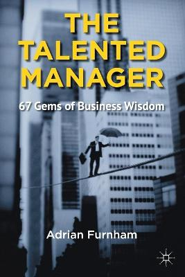 The Talented Manager: 67 Gems of Business Wisdom