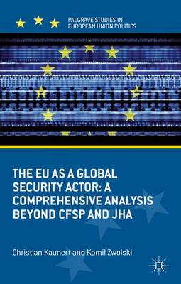 The EU as a Global Security Actor: A Comprehensive Analysis beyond CFSP and JHA