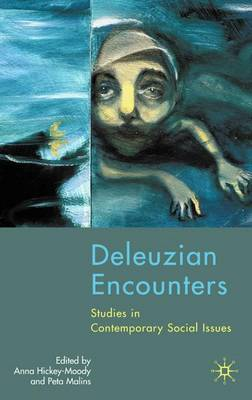 Deleuzian Encounters: Studies in Contemporary Social Issues