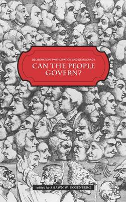 Deliberation, Participation and Democracy: Can the People Govern?