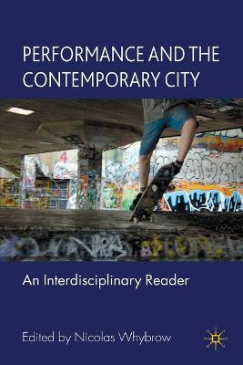 Performance and the Contemporary City: An Interdisciplinary Reader