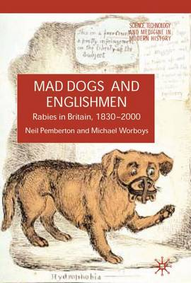 Rabies in Britain: Dogs, Disease and Culture, 1830-2000