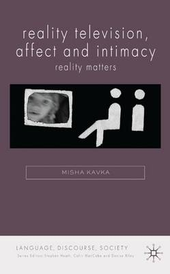 Reality Television, Affect and Intimacy: Reality Matters