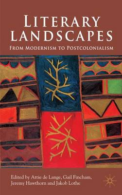 Literary Landscapes: From Modernism to Postcolonialism